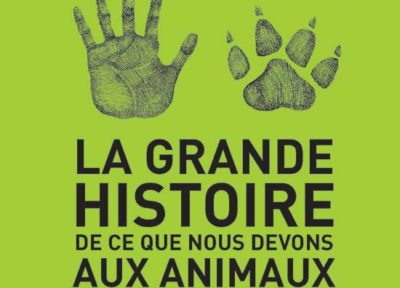 Brian Fagan Livre la grande histoire de ce que nous devons aux animaux