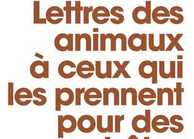 Allain Bougrain-Dubourg, Lettres des animaux pour ceux qui les prennent pour des bêtes
