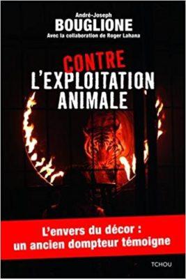 Contre l'exploitation animale de André-Joseph Bouglione