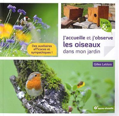 """couverture du livre """"J'accueille et j'observe les oiseaux dans mon jardin"""" Gilles Leblais"""
