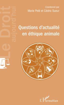 Questions d'actualité en éthique animale, Cédric Sueur et Marie Pelé