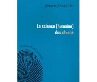 La science [humaine] des chiens, Véronique Servais